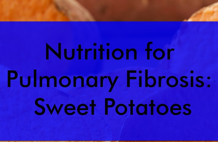 Nutrition for Pulmonary Fibrosis: Sweet Potatoes